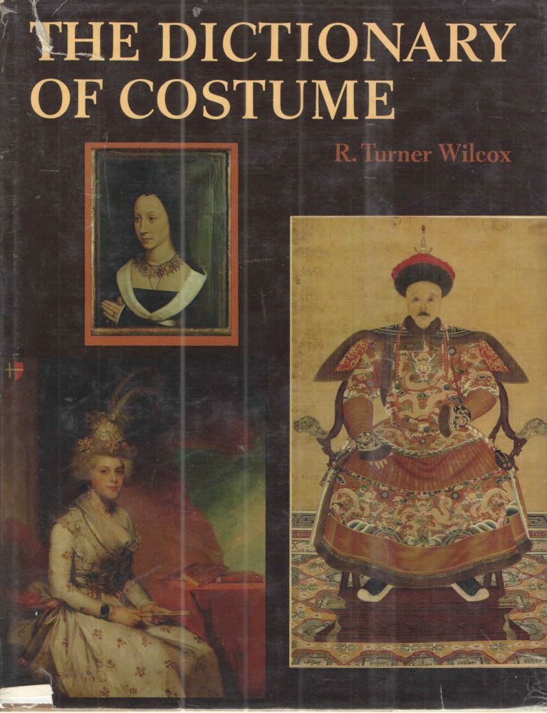 The Dictionary of Costume. R Turner Wilcox.