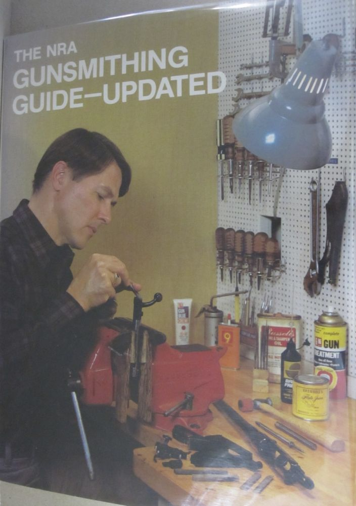 The NRS Gunsmithing Guide-Updated. National Rifle Association of America, NRA.