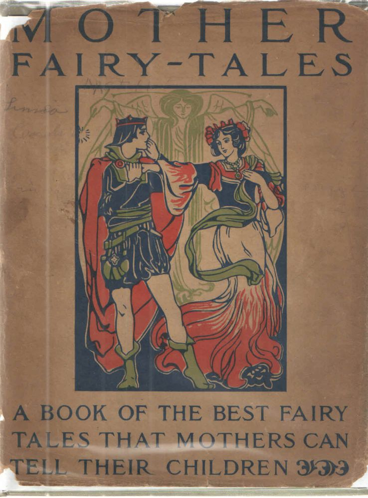 Mother Fairy-Tales; A Book of the Best Fairy Tales that Mothers Can Tell their Children