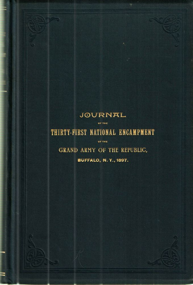 Journal of the Thirty-First National Encampment of the Grand Army of the Republic, Buffalo, New York August 25th, 26th and 27th, 1897.