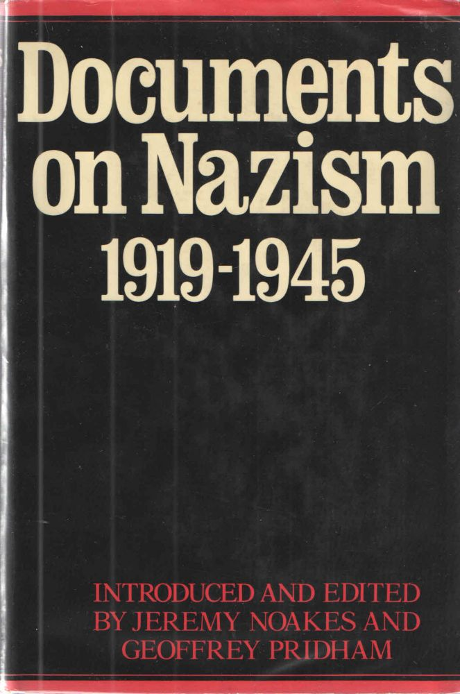 Documents on Nazism 1919-1945. Jeremy Noakes Geoffrey Pridham.