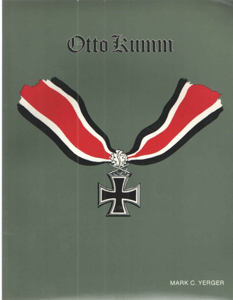 "Otto Weidinger; Knights Cross with Oak Leaves and Swords, SS-Panzer-Grenadier-Regiment 4 ""Der Fuhrer. Mark C. YERGER, a translation into, Jost Schneider."