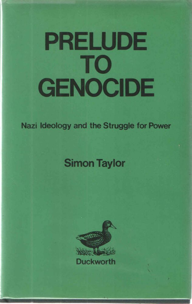 Prelude to Genocide: Nazi Ideology and the Struggle for Power. Simon Taylor.