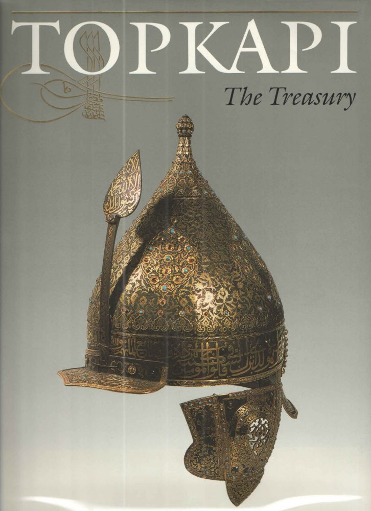 Topkapi Saray Museum: The Treasury. Cengiz Koseoglu and, J M. Rogers.