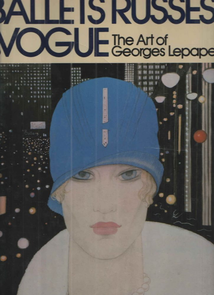 From the Ballets Russes to Vogue The Art of Georges Lepape. Claude Lepape.