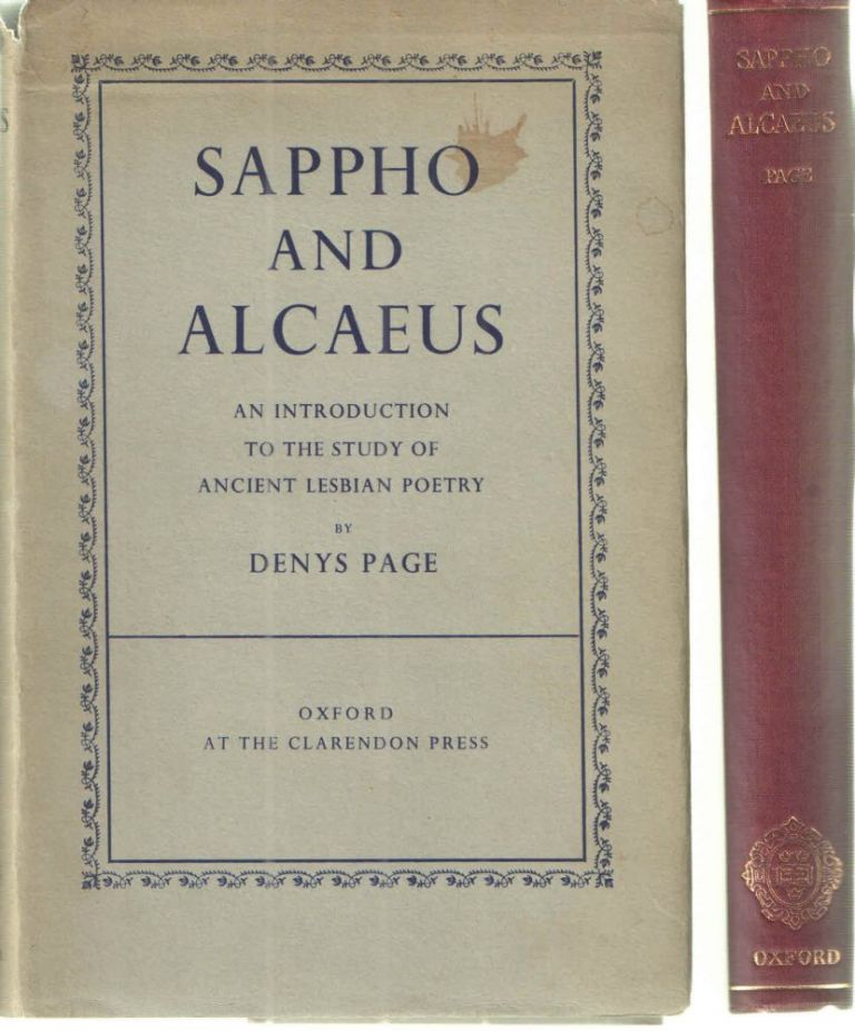Sappho and Alcaeus; An Introduction to the Study of Ancient Lesbian Poetry. Denys Page.