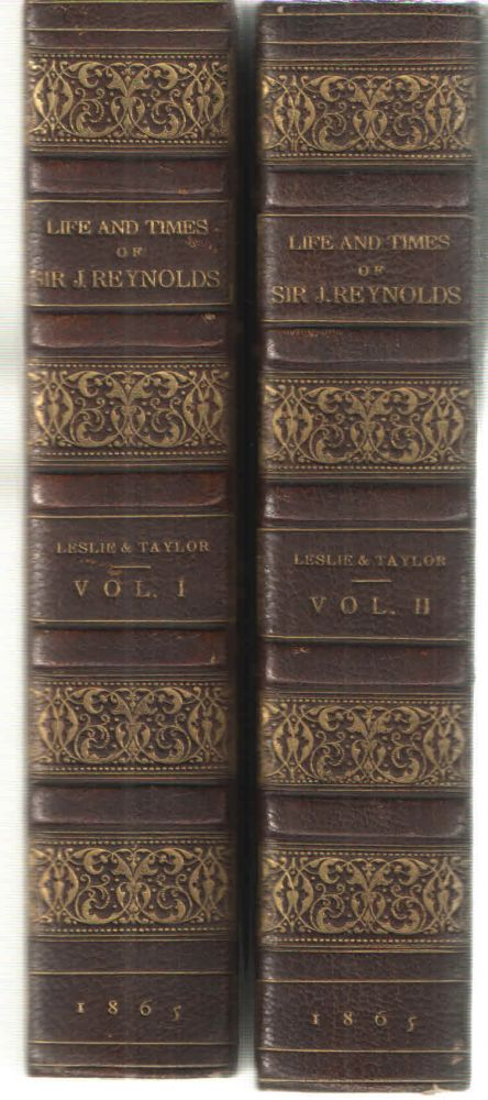Life and Times of Sir Joshua Reynolds; Two Volume Set. R. A. Charles Robert Leslie, Tom Taylor.