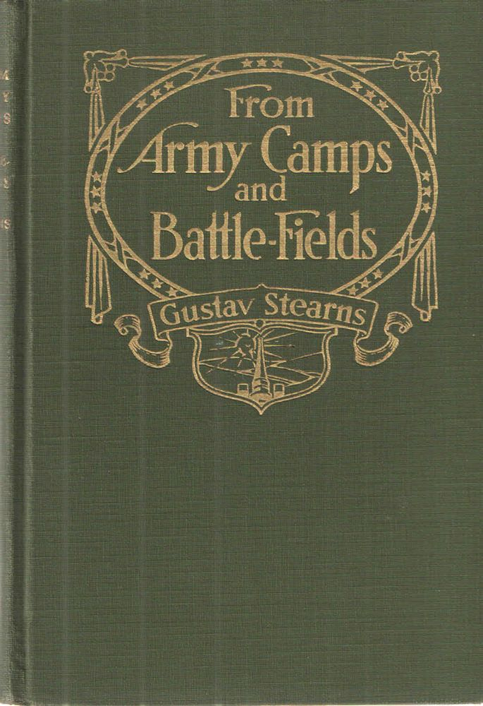 From Army Camps and Battle-Fields. Gustav Stearns.