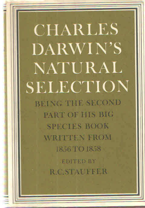 Charles Darwin's Natural Selection: Being the Second Part of his Big Species Book Written from 1856 to 1858. Charles Darwin.