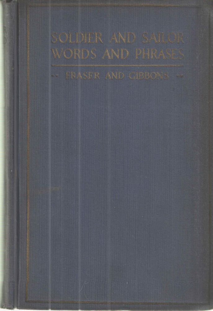 Soldier and Sailor Words and Phrases. Edward Fraser, John Gibbons.