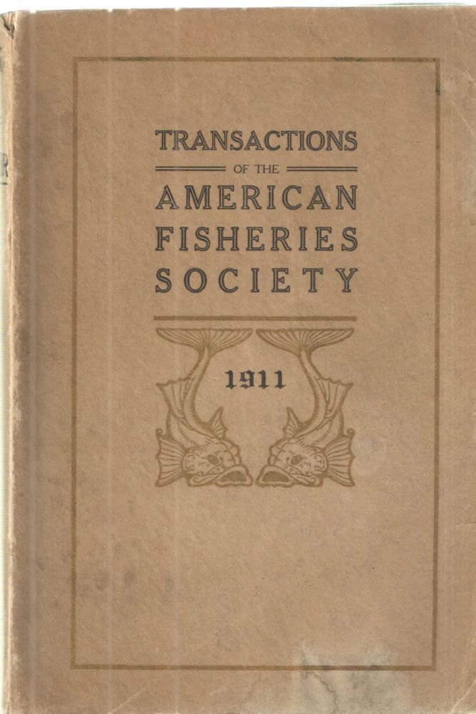 Transactions of the American Fisheries Society at its Forty-First Annual Meeting; October 3,4,and 5, 1911