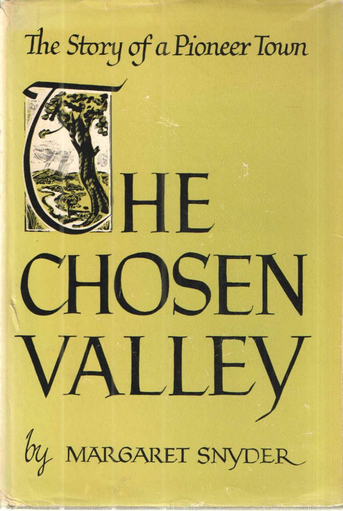 The Chosen Valley; The Story of a Pioneer Town. Margaret Snyder.
