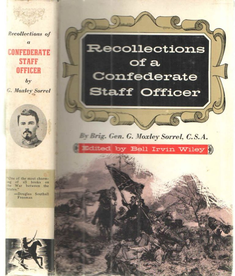 Recollections of a Confederate Staff Officer. Brig Gen. G. Moxley Sorrel and, Bell Irvin Wiley.