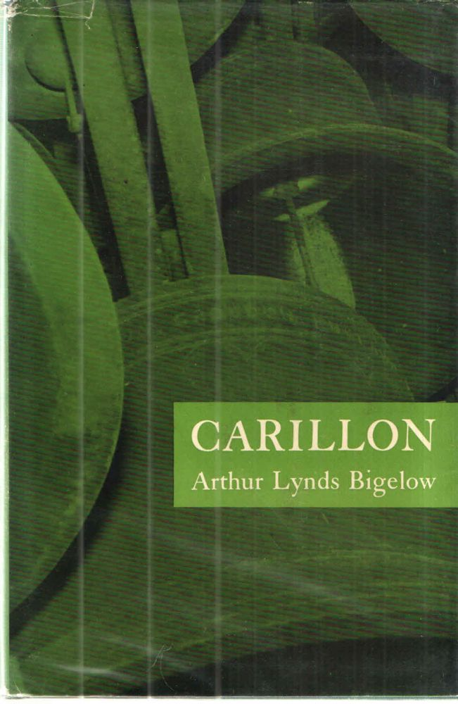 Carillon; An Account of the Class of the 1892 Bells at Princeton with notes on Bells and Carillons in General. Arthur Lynds Bigelow.