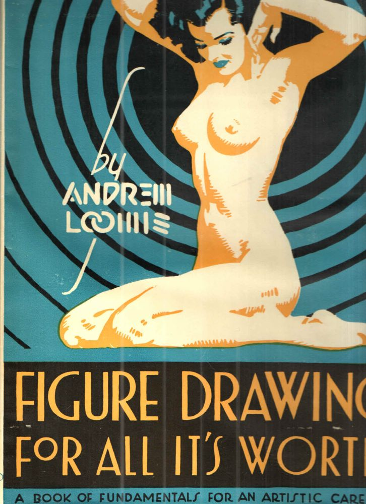 Figure Drawing for All its Worth. Andrew Loomis.