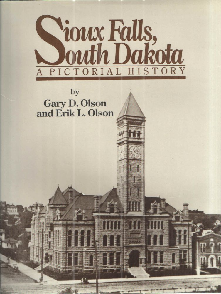 Sioux Falls, South Dakota: A Pictorial History. Gary D. Olson.