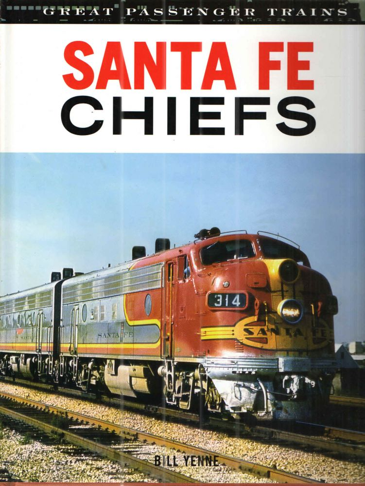 Santa Fe Chiefs (Great Trains). BILL YENNE.