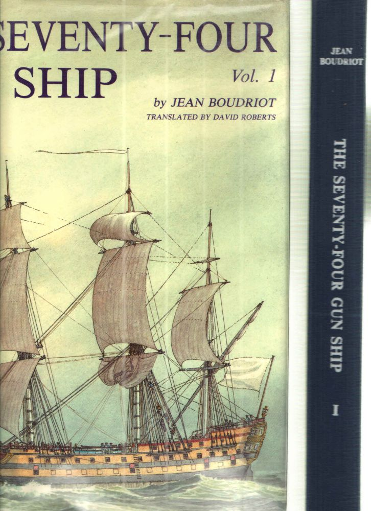 Seventy-Four Gun Ship: A Practical Treatise on the Art of Naval Architecture Hull Construction (Seventy-Four Gun Ship) Volume 1. Jean Boudriot.