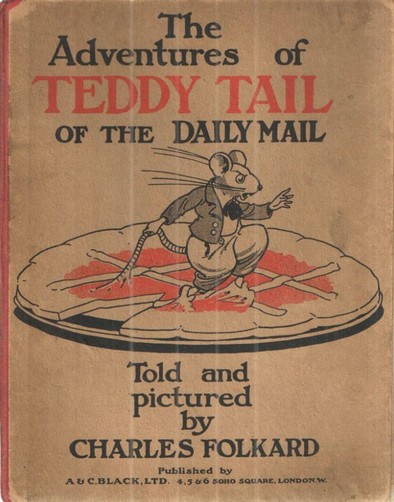 The Adventures of Teddy Tail of the Daily Mail. Charles Folkard.