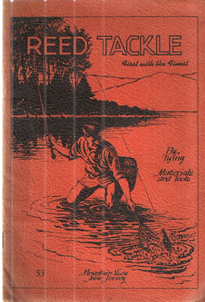 Reed Tackle First with the Finest Fly Tying Materials and Tools. John F. Reidmiller.