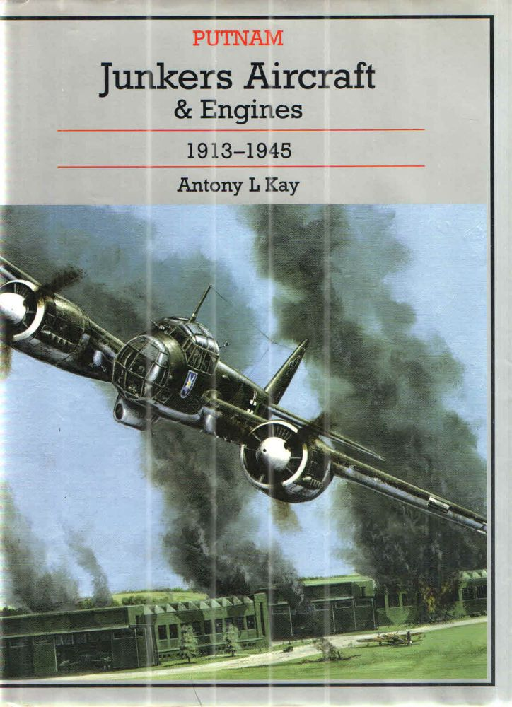 Junkers Aircraft And Engines, 1913-1945. Antony L., Paul Kay Couper.