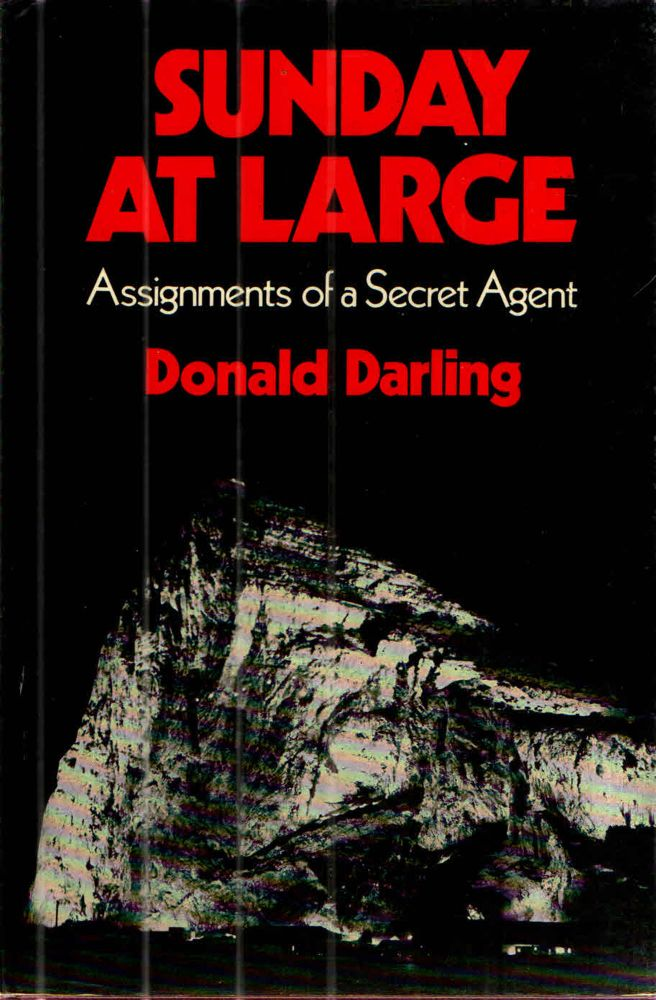 Sunday at Large: Assignments of a Secret Agent. Donald Darling.