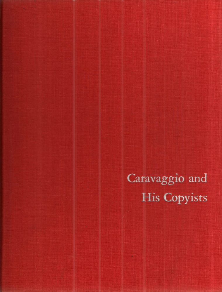 Caravaggio and His Copyists (Monographs on archaeology and fine arts). Alfred Moir.