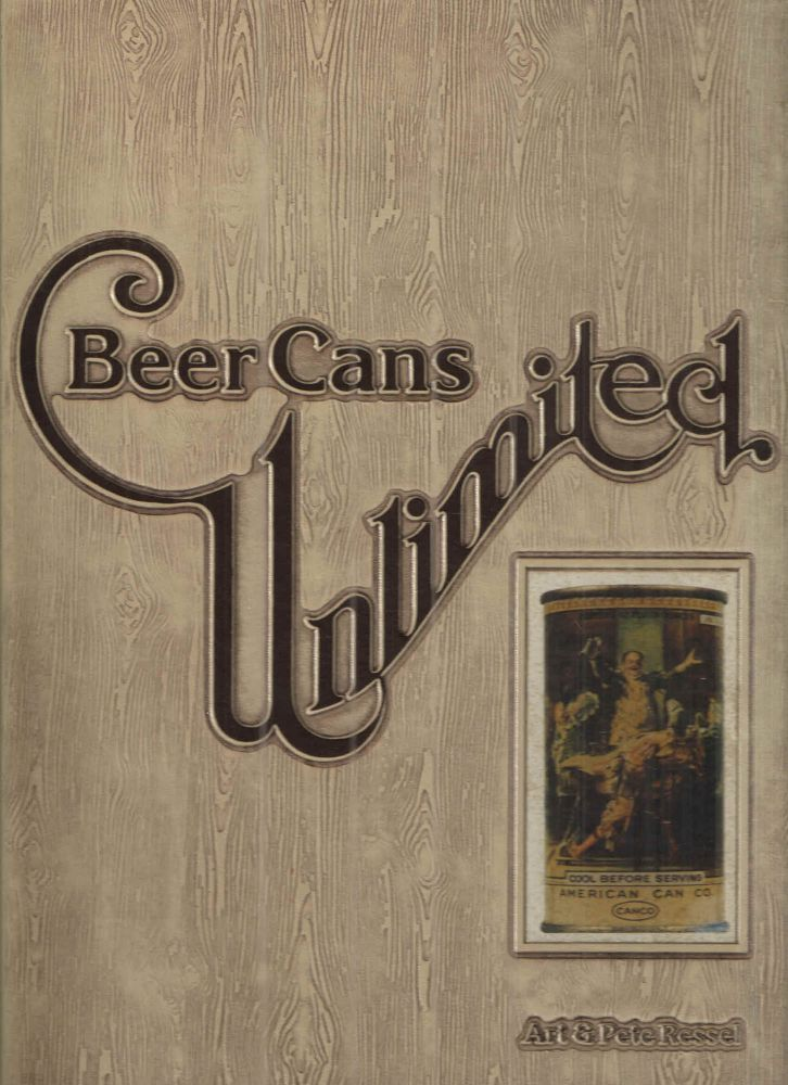 Beer cans unlimited A value guide to beer can collecting. Art, Pete Ressel.