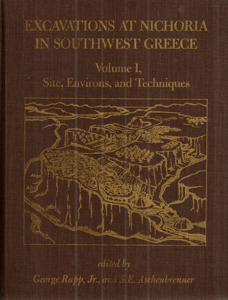 Excavations at Nichoria in Southwest Greece; Volume 1, Site, Environs and Techniques. George Rapp Jr, S E. Aschenbrenner.