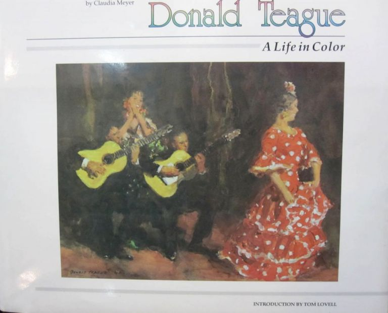Donald Teague: A Life in Color. Claudia Meyer.