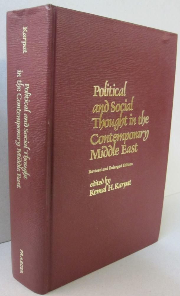 Political and Social Thought in the Contemporary Middle East. Kemal H. Karpat.