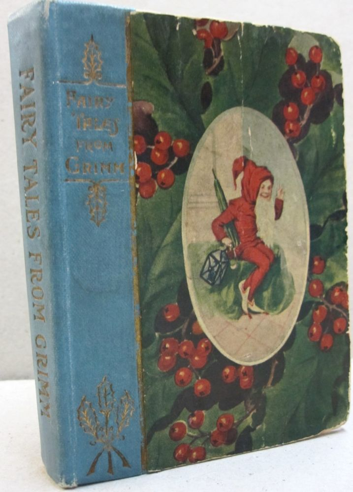 Fairy Tales from Grimm. Grimm Brothers, L. Frank Baum.