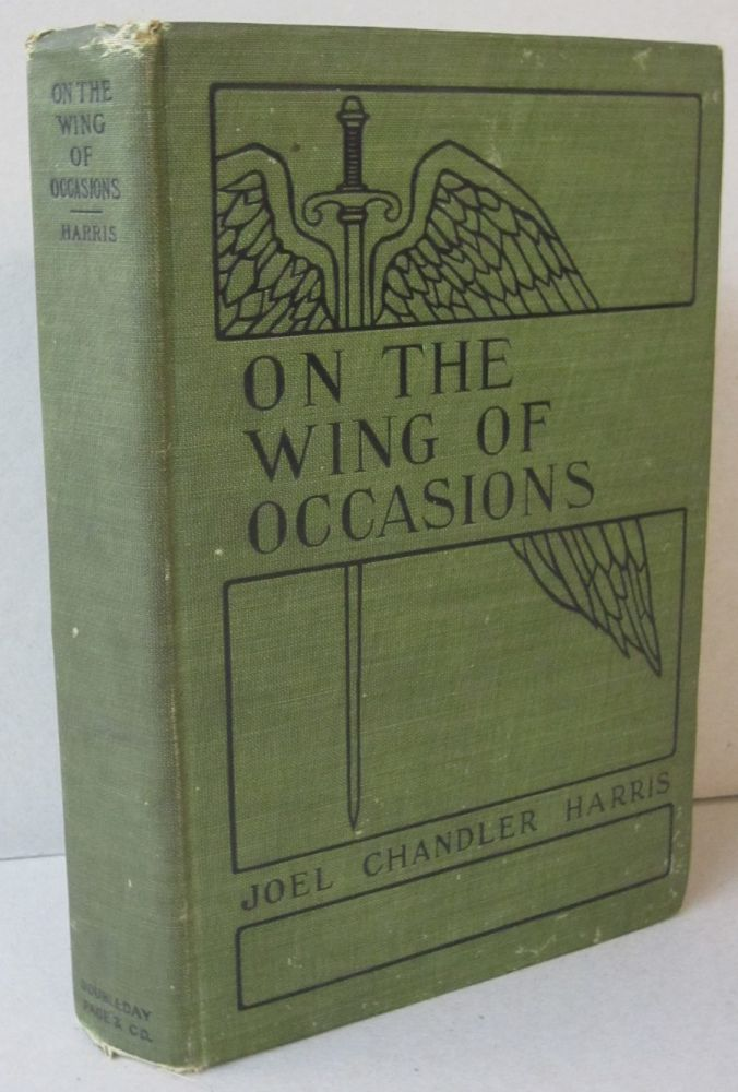 On the Wing of Occasions. Joel Chandler Harris.