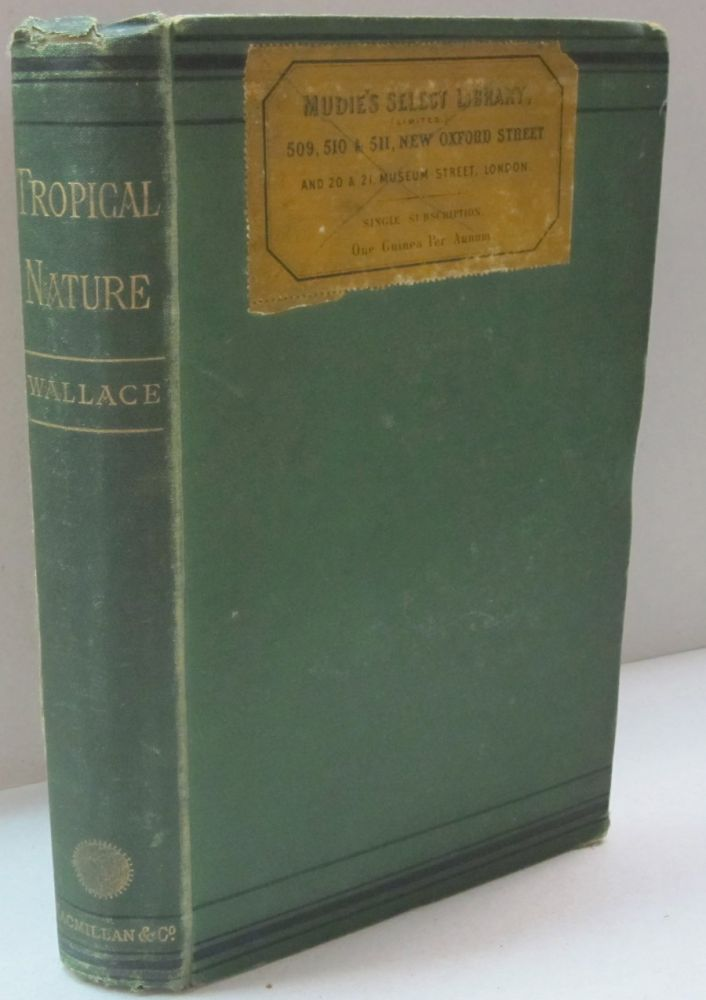 Tropical Nature, and Other Essays. Alfred R. Wallace.