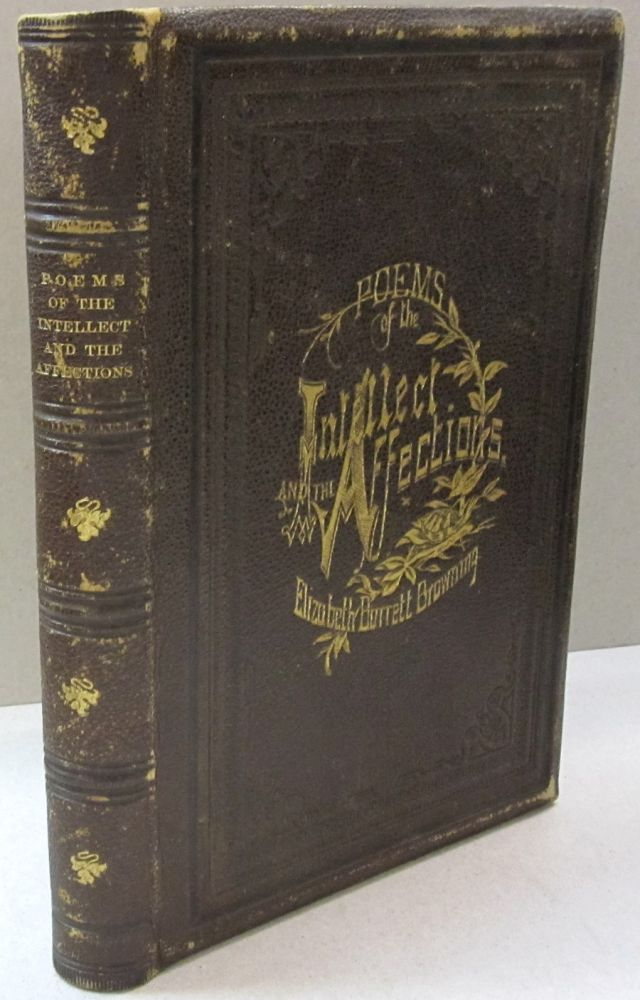 Poems of the Intellect and the Affections. Elizabeth Barrett Browning.