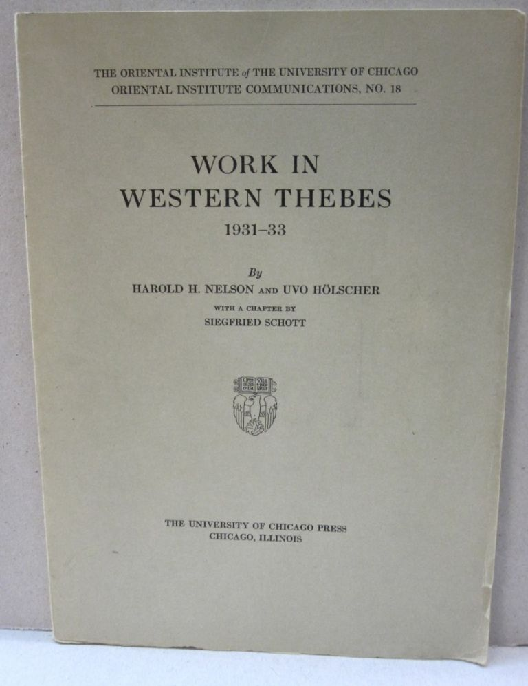 Work in Western Thebes 1931-33. Harold H. Nelson, Uvo Holscher.