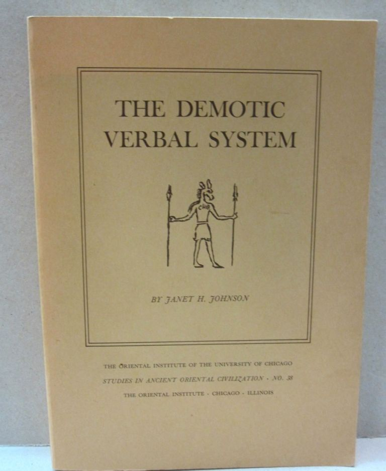 The Demotic Verbal System. Janet H. Johnson.