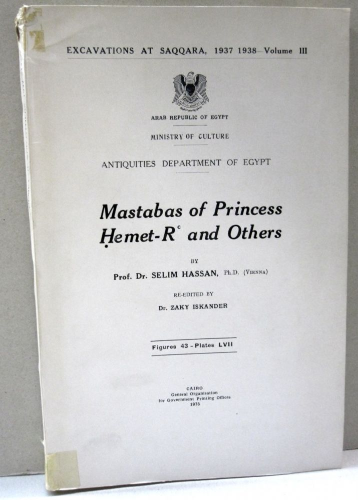Mastabas of Princess Hemet-R and Others. Dr. Selim Hassan.