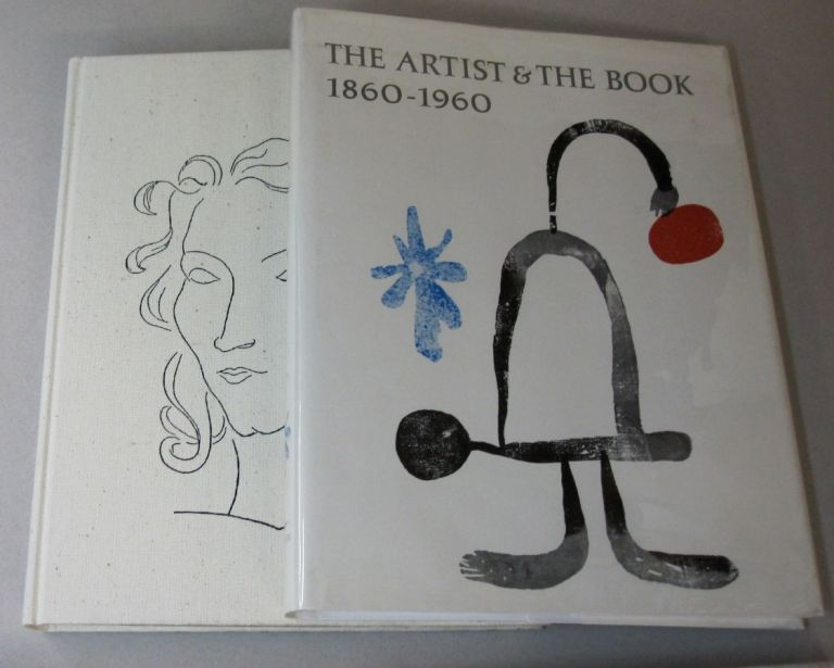 Artist and the Book Eighteen-Sixty to Nineteen-Sixty, in Western Europe and the United States.
