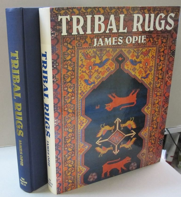 Tribal Rugs Nomadic and Village Weavings from the Near East and Central Asia. James Opie.