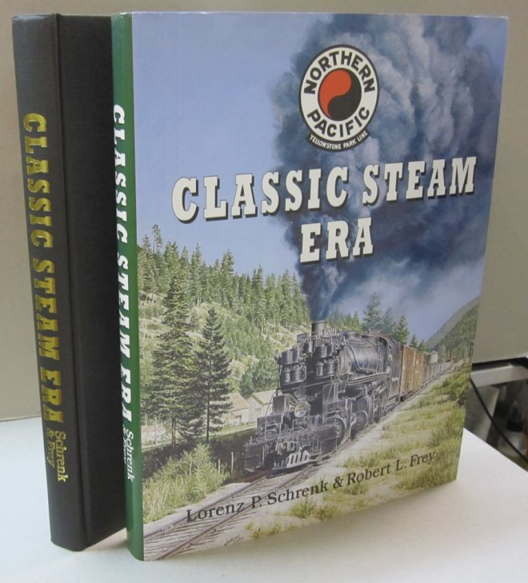 Northern Pacific Classic Steam Era. Lorenz P. Schrenk, Robert Frey.