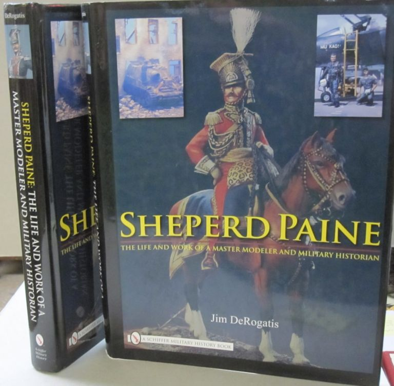 Sheperd Paine : The Life and Work of a Master Modeler and Military Historian [Rental Textbook]. Jim, DeRogatis.