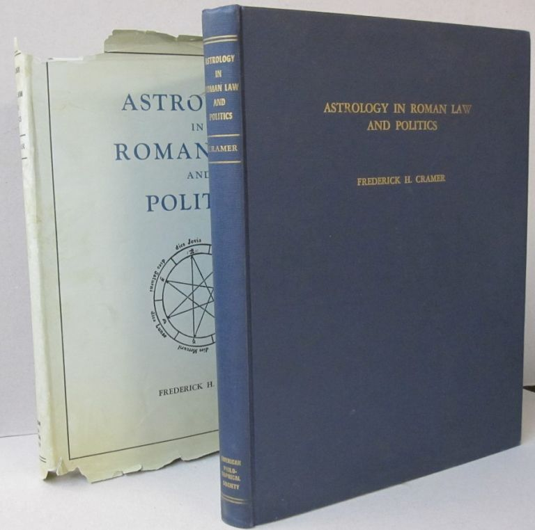 Astrology in Roman Law and Politics. Frederick H. Cramer.