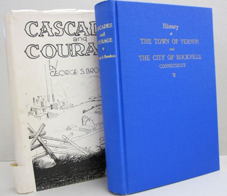 Cascades and Courage; The History of the Town of Vernon and the City of Rockville Connecticut. George S. Brookes.