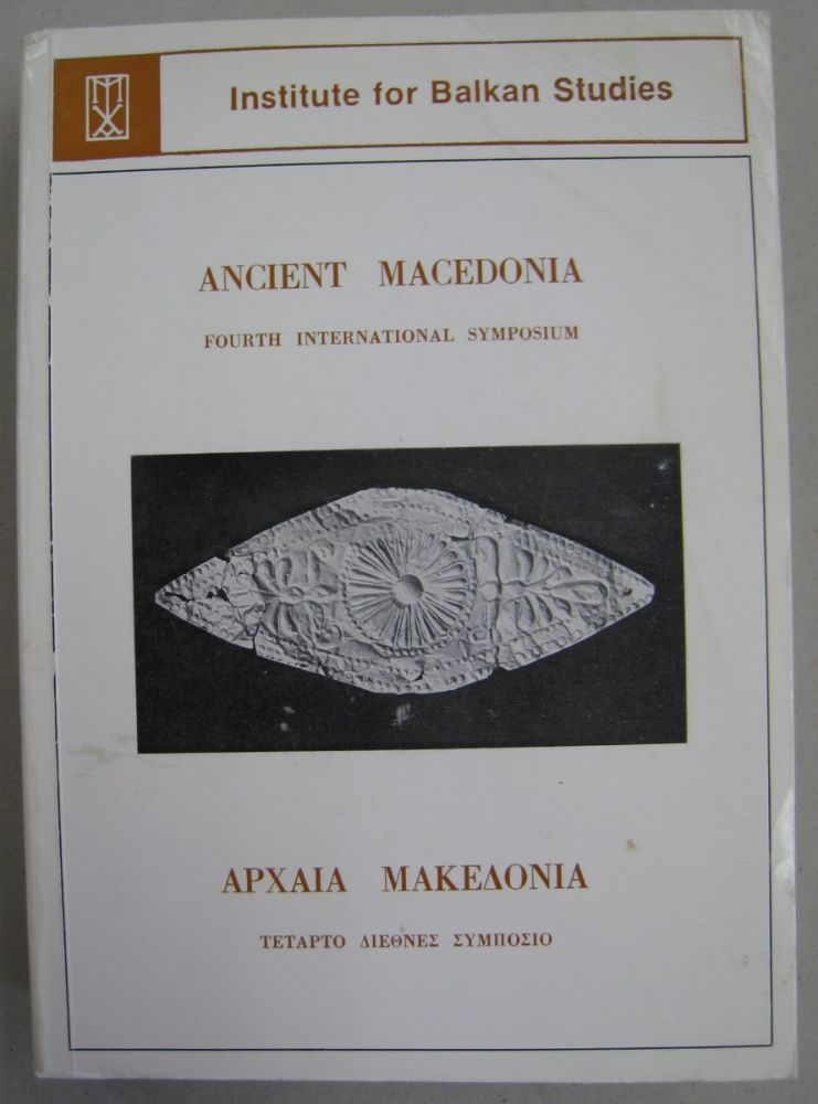 Ancient Macedonia; FOURTH INTERNATIONAL SYMPOSIUM