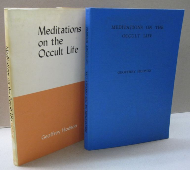 Meditations on the Occult Life. Geoffrey Hodson.