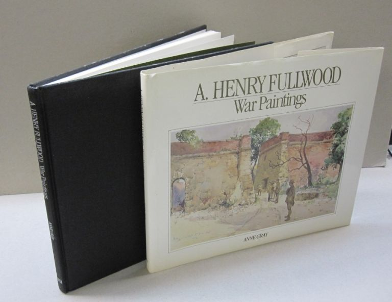 A Henry Fullwood War Paintings. Anne GRAY.