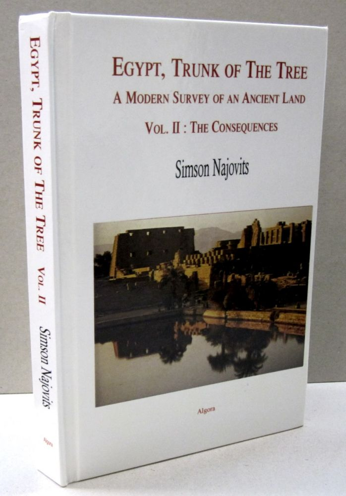 Egypt, Trunk of the Tree, Vol. 2 The Consequences; How Egypt Became the Trunk of the Tree. Simson Najovits.