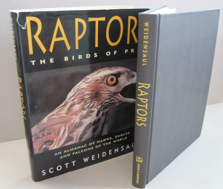 Raptors The Birds of Prey; An Almanac of Hawks,Eagles and Falcons of the World. Scott Weidensaul.