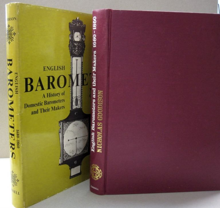 English Barometers 1680-1860 A History of Domestic Barometers and Their Makers. Nicholas Goodison.